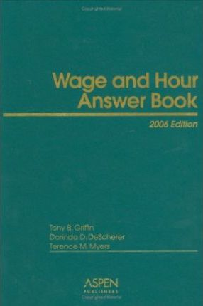 Wage and Hour Answer Book, 2006 Edition