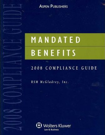 Mandated Benefits 2008 Compliance Guide