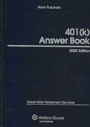 401(k) Answer Book, 2008 Edition