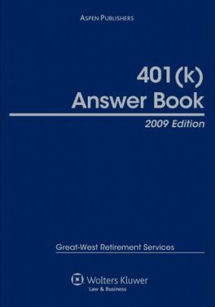 401(k) Answer Book, 2009 Edition