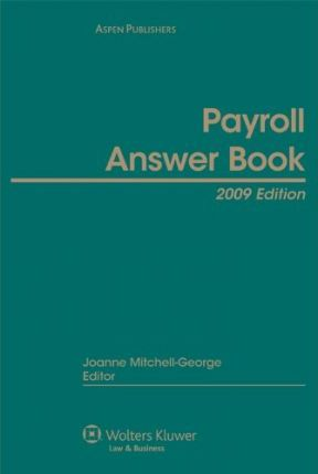 Payroll Answer Book, 2009 Edition