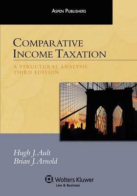Comparative Income Taxation, Third Edition (Aspen Student Treatise Series)