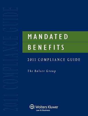 Mandated Benefits Compliance Guide, 2011 Edition