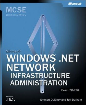 MCSE Windows.NET Network Infrastructure Administration Readiness Review