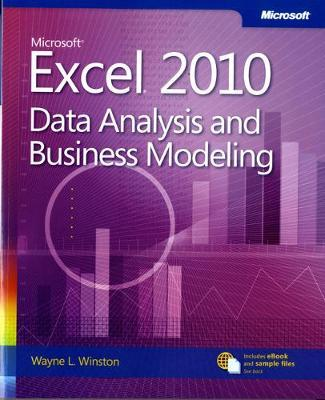 Data Analysis and Business Modeling: Microsoft (R) Excel (R) 2010