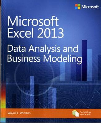 Data Analysis and Business Modeling : Microsoft (R) Excel (R) 2013