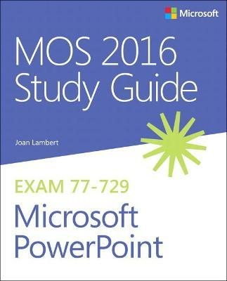 mos 2016 study guide for microsoft powerpoint joan lambert rh bookdepository com mos powerpoint 2013 study guide pdf MOS Powe Point