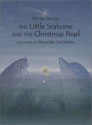 The Little Seahorse and the Christmas Pearl : Mischa Damjan ...