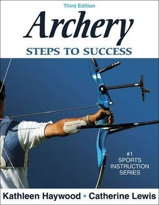 Archery: Steps to Success - 3rd Edition