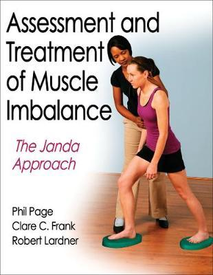 Assessment and Treatment of Muscle Imbalance - Phil Page, Clare C. Frank, Robert Lardner