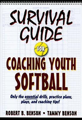 Survival guide for coaching youth softball: robert benson.