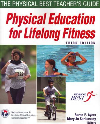 Physical Education for Lifelong Fitness - 3rd Edition : The Physical Best Teachers Guide