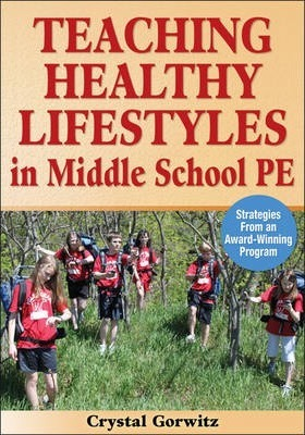 Teaching Healthy Lifestyles in Middle School PE: Strategies From an Award-Winning Program