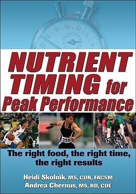 Nutrient Timing for Peak Performance : The Right Food, the Right Time, the Right Results