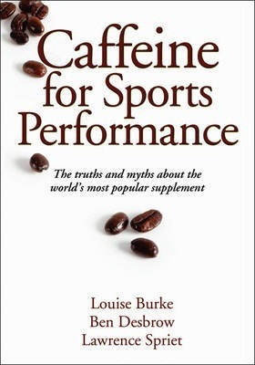 Caffeine for Sports Performance – Ben Desbrow