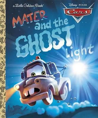 Cars Mater and the Ghost Light