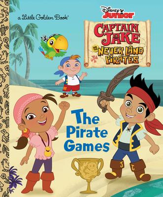 The Pirate Games (Disney Junior: Jake and the Neverland Pirates)