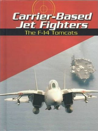 Carrier-Based Jet Fighters  The F-14 Tomcats