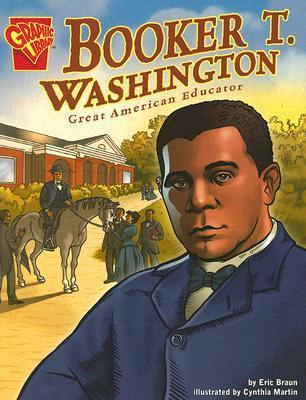Booker T. Washington: Great American Educator (Graphic Biographies)