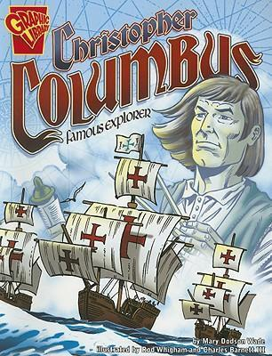 Christopher Columbus: Famous Explorer (Graphic Biographies)