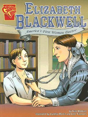 Elizabeth Blackwell: Americas First Woman Doctor (Graphic Biographies)
