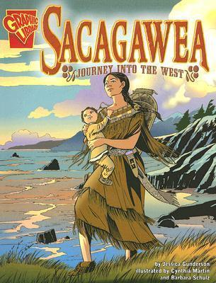 Sacagawea: Journey into the West (Graphic Biographies)
