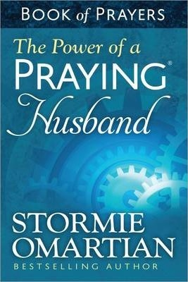The Power of a Praying (R) Husband Book of Prayers