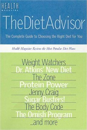 The Diet Advisor : The Complete Guide to Choosing the Right Diet for You