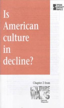 Is American Culture in Decline?