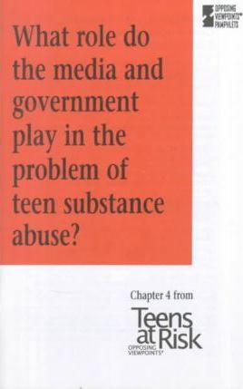 What Role Do the Media and Government Play in the Problem of Teen Substance Abuse?