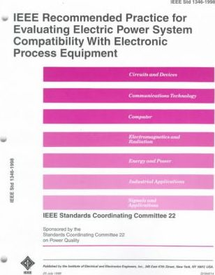 IEEE Recommended Practice for Evaluating Electric Power System Compatibility with Electronic Process Equipment