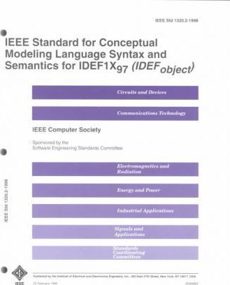 IEEE Standard for Conceptual Modeling Language Syntax and Semantics for Idef1x97 (Idef Object)