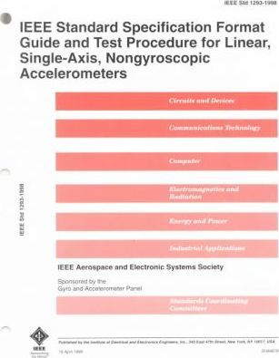 IEEE Standard Specification Format Guide and Test Procedure for Linear, Single-Axis, Non-Gyroscopic Accelerometers
