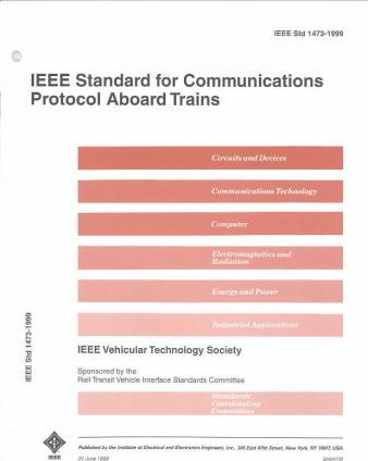 1473-1999 IEEE Standard for Communications Protocol aboard Trains