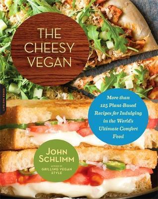 The Cheesy Vegan : More Than 125 Plant-Based Recipes for Indulging in the World's Ultimate Comfort Food