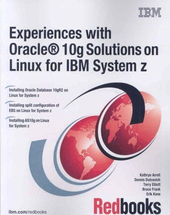 Experiences with Oracle 10g Solutions on Linux for IBM System Z