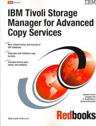 IBM Tivoli Storage Manager for Advanced Copy Services