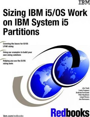 Sizing IBM I5/OS Work on IBM System I5 Partitions