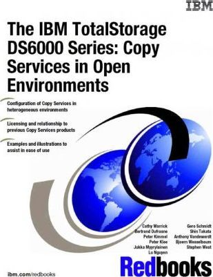 The IBM Totalstorage Ds6000 Series  Copy Services in Open Environments