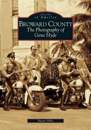 Broward County: The Photography of Gene Hyde