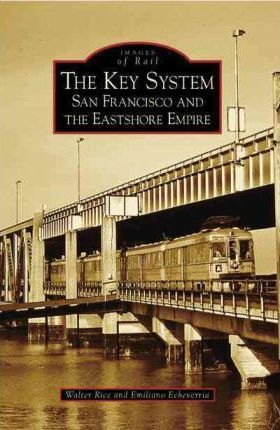 The Key System : San Francisco and the Eastshore Empire