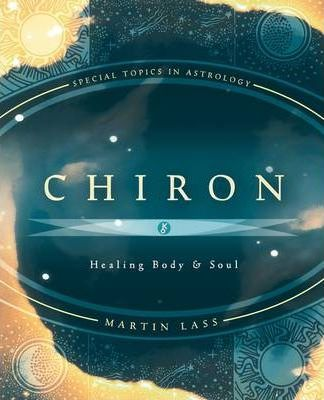 Chiron : Healing Body and Soul