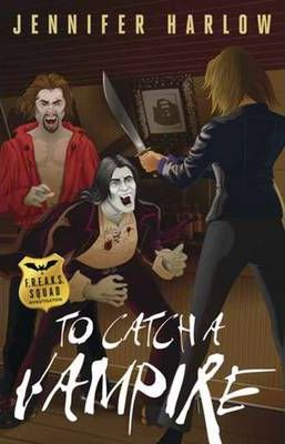 To Catch a Vampire: Book 2