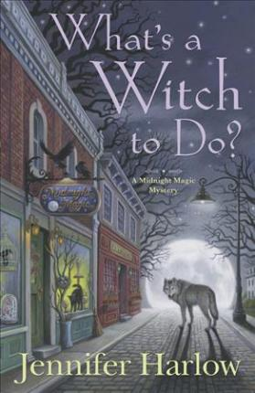 What's a Witch to Do?: Book 1