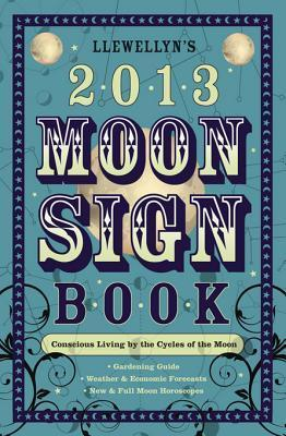 Llewellyn's 2013 Moon Sign Book