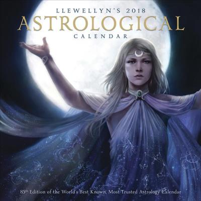 Astrological Calendar 2018 : 85th Edition of the World's Best Known, Most Trusted Astrology Calendar