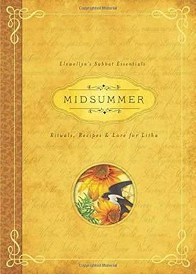 Midsummer : Rituals, Recipes and Lore for Litha