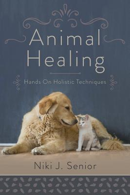 Animal Healing  Hands On Holistic Techniques