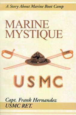 Marine Mystique: A Story about Marine Boot Camp