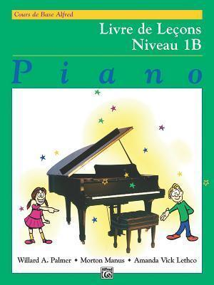Alfred's Basic Piano Library Lesson Book, Bk 1b : French Language Edition